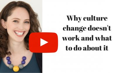 Why Culture Change doesn't work and what to do instead
