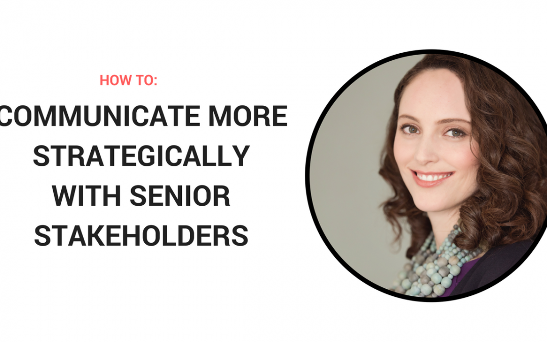 Want to communicate better with senior stakeholders?