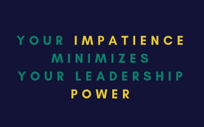 [EP 10] Your impatience minimizes your Leadership Power and 3 things to ground your power
