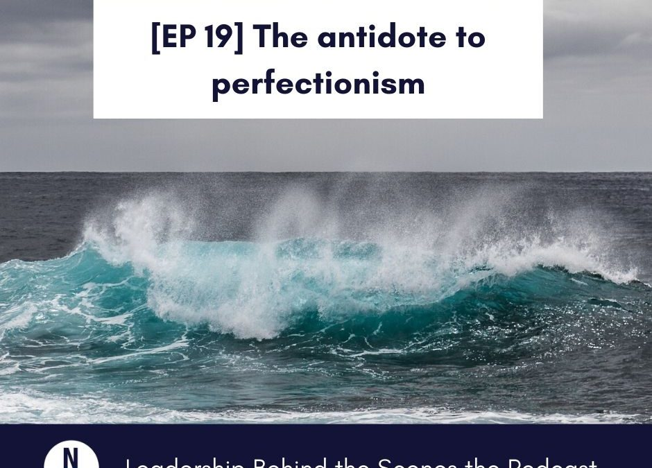 [EP 19] The antidote to perfectionism