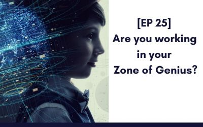 [EP 25] Are you working in your Zone of Genius?