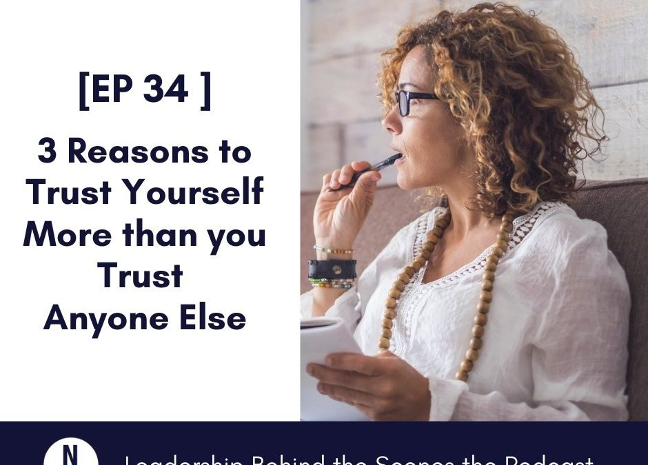 [EP 34] 3 Reasons to Trust Yourself More than You Trust Anyone Else