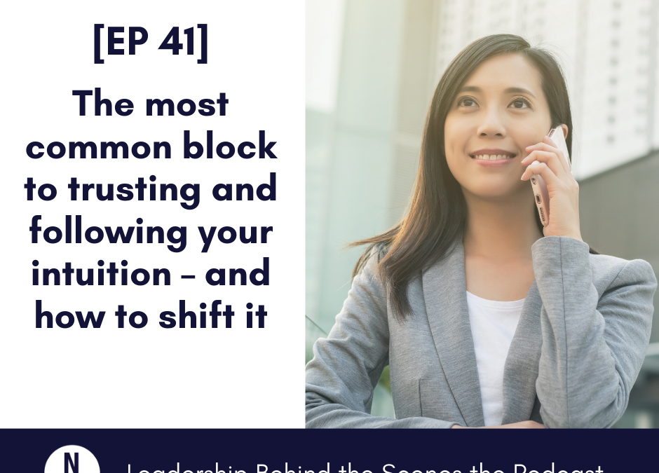 [EP 41] The most common block to trusting and following your intuition – and how to shift it